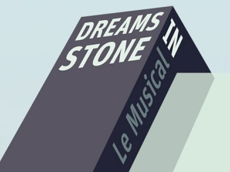 Dreams in Stone - le Musical
